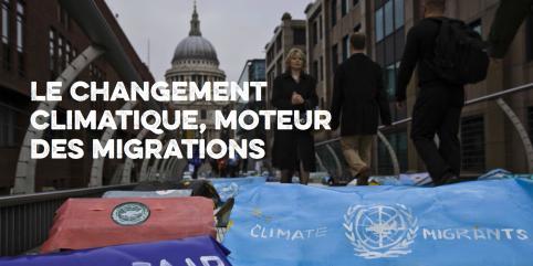 Le changement climatique, moteur des migrations